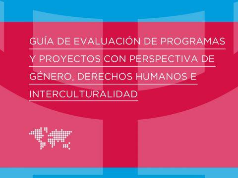 Guía de evaluación de programas y proyectos con perspectiva de género