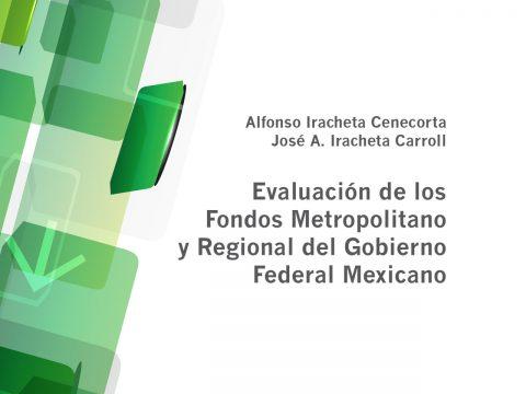 Evaluación de los Fondos Metropolitano y Regional del Gobierno Federal Mexicano