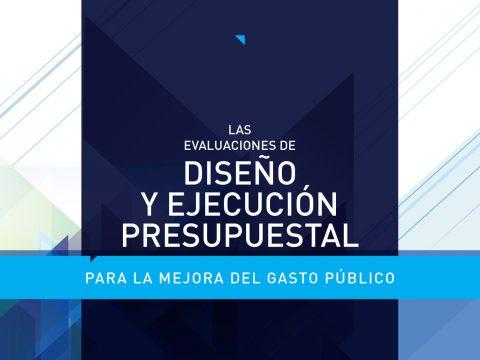Las Evaluaciones de Diseño y Ejecución Presupuestal para la mejora del Gasto Público, MEF - Perú