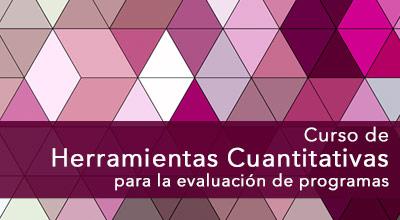 Curso de Herramientas Cuantitativas para la Evaluación de Programas