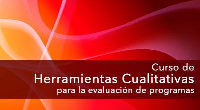 Curso de Herramientas Cualitativas para la Evaluación de Programas